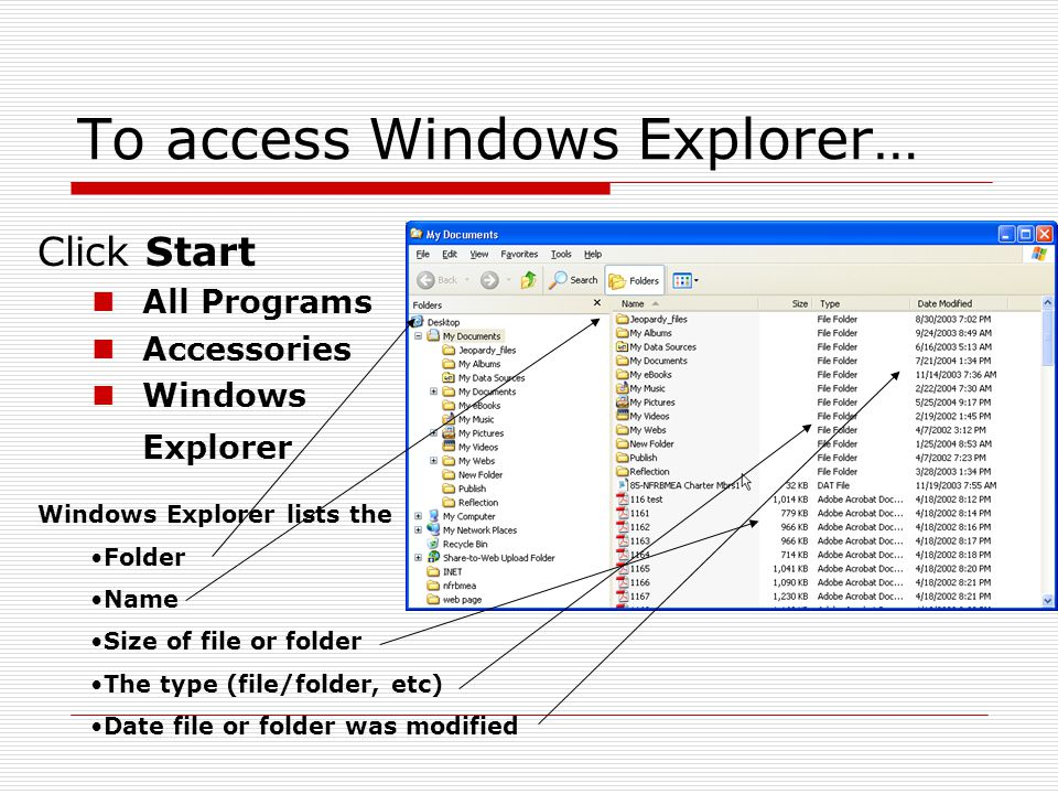To access Windows Explorer…