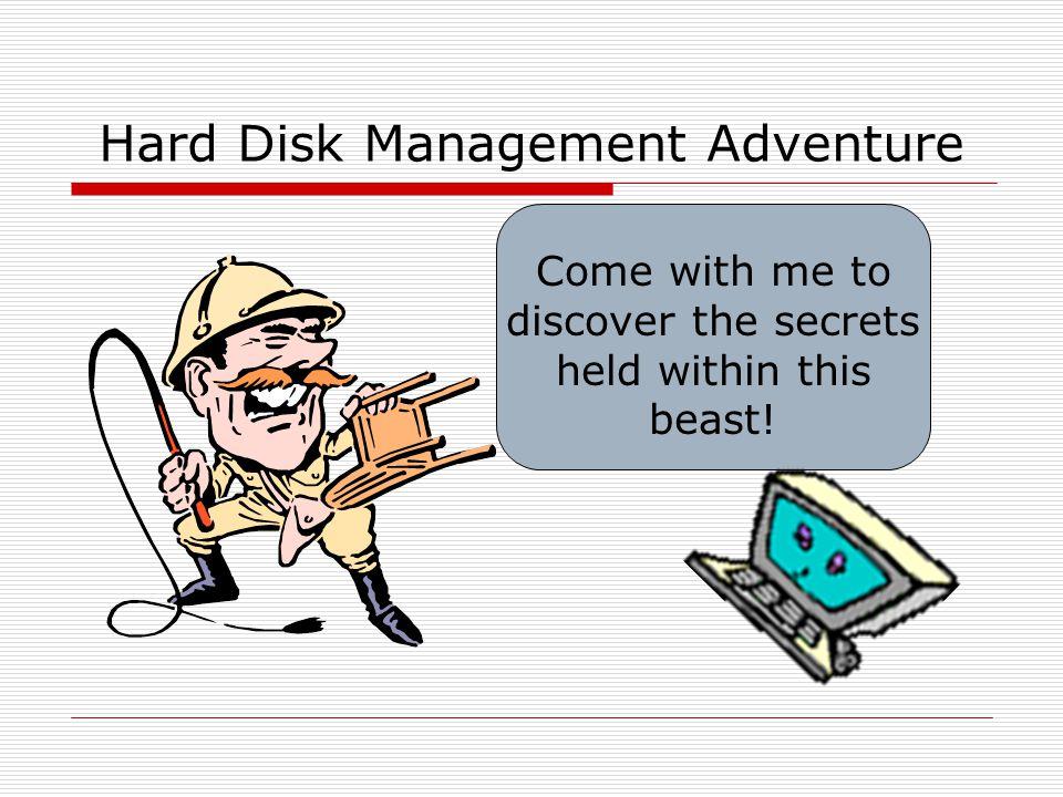 Hard Disk Management Adventure