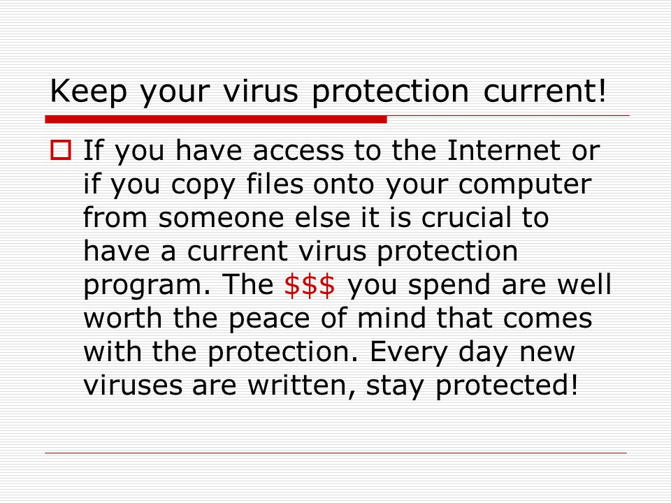 Keep your virus protection current!