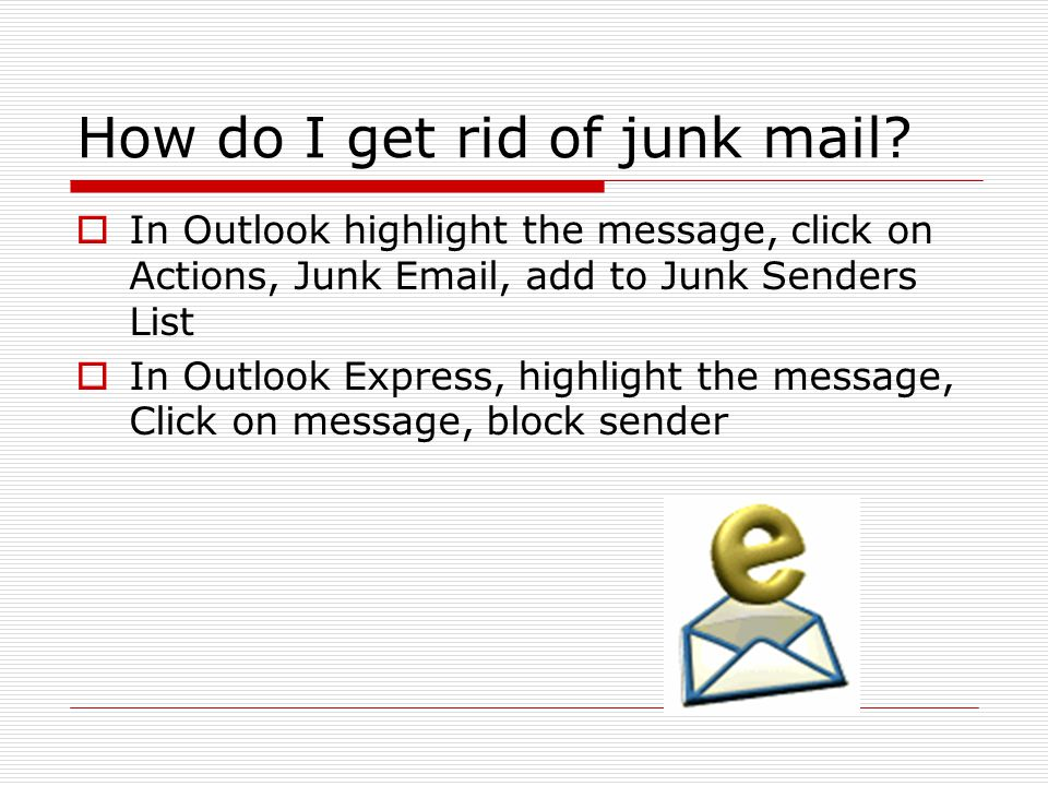 How do I get rid of junk mail
