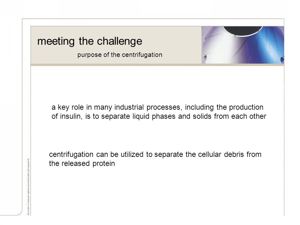 meeting the challenge purpose of the centrifugation.