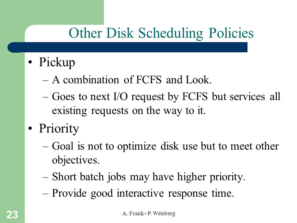 Other Disk Scheduling Policies