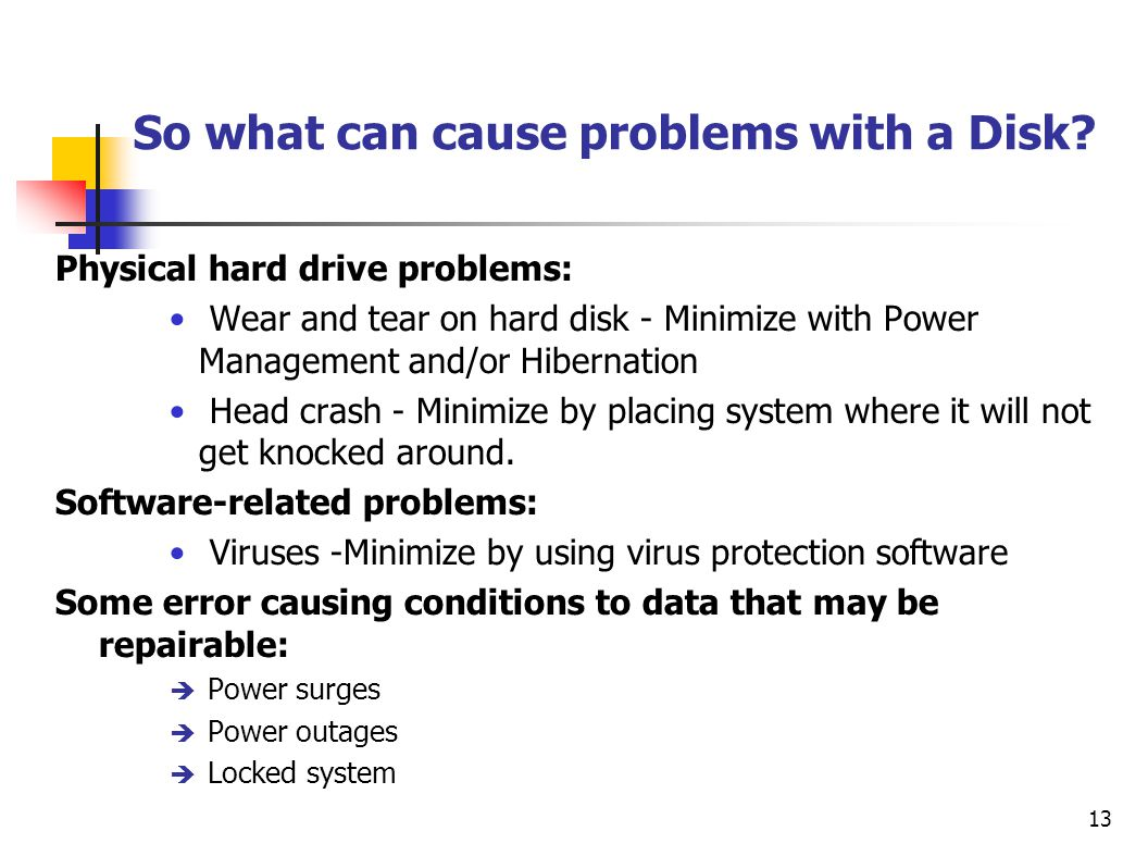 So what can cause problems with a Disk
