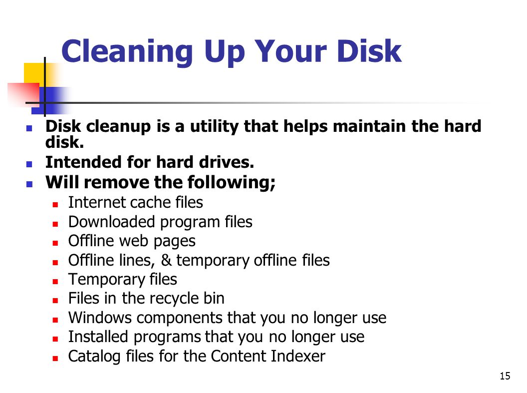 Cleaning Up Your Disk Will remove the following;