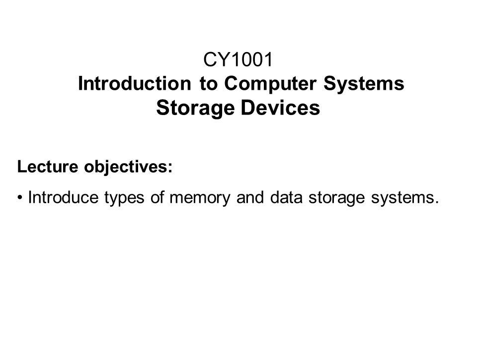 CY1001 Introduction to Computer Systems Storage Devices