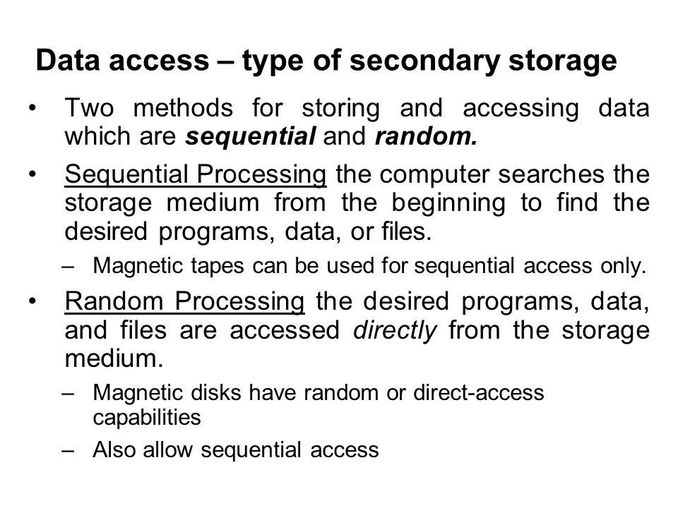 Data access – type of secondary storage