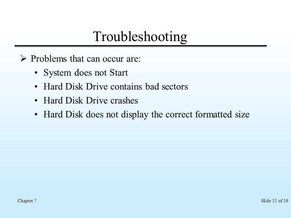Troubleshooting Problems that can occur are: System does not Start