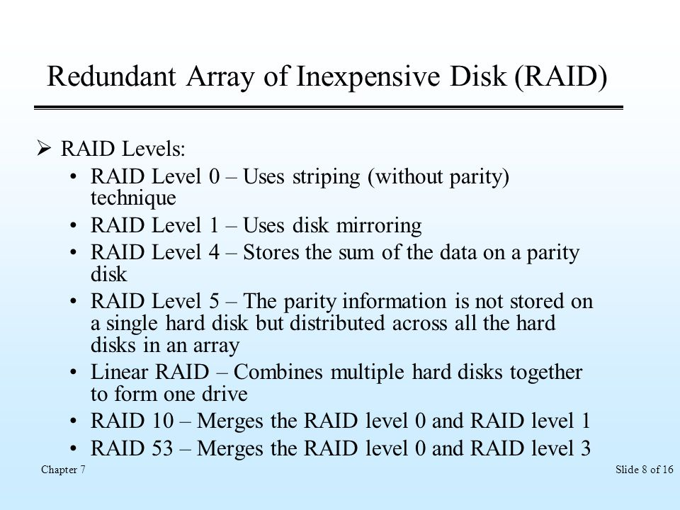 Redundant Array of Inexpensive Disk (RAID)