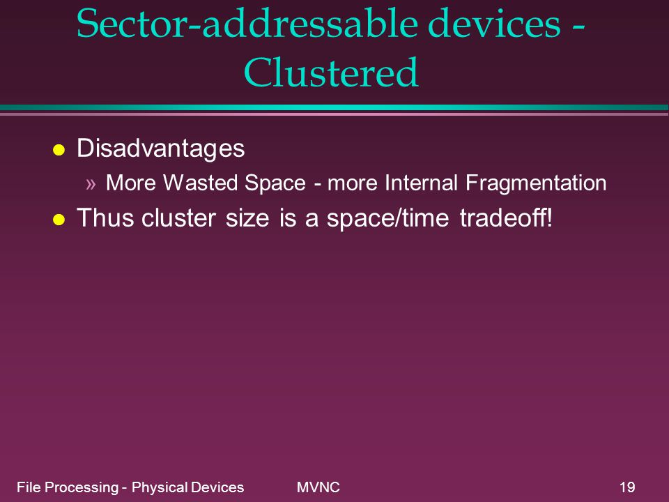 Sector-addressable devices - Clustered
