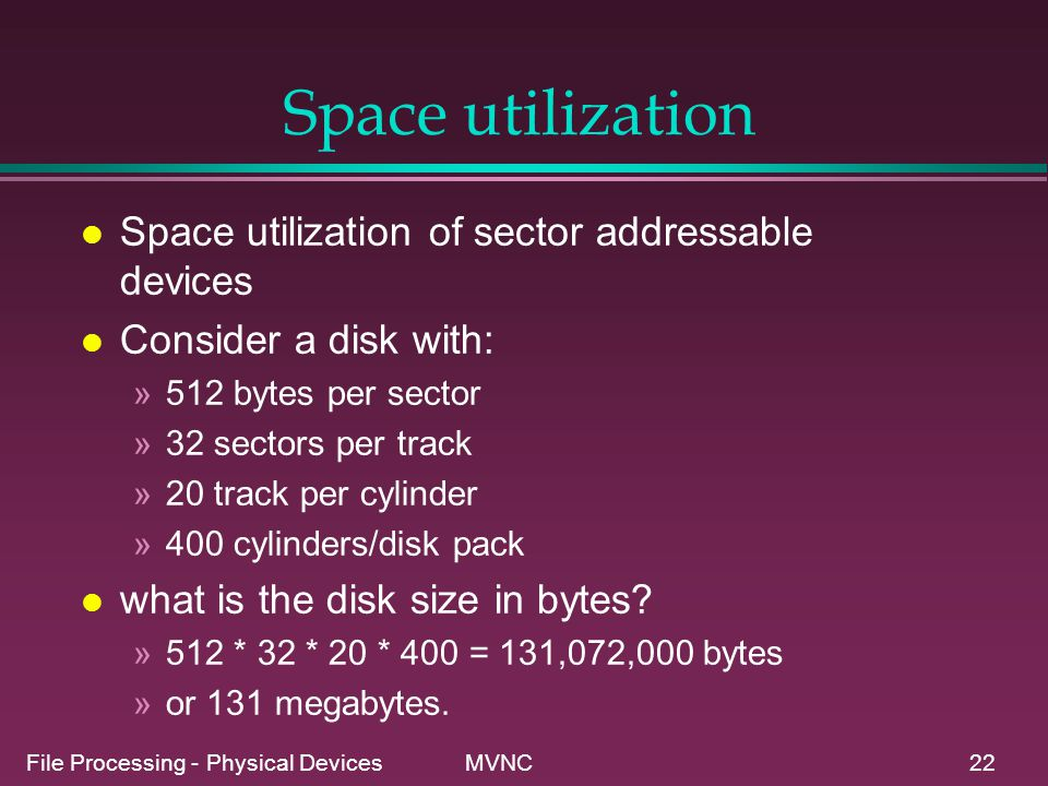 Space utilization Space utilization of sector addressable devices