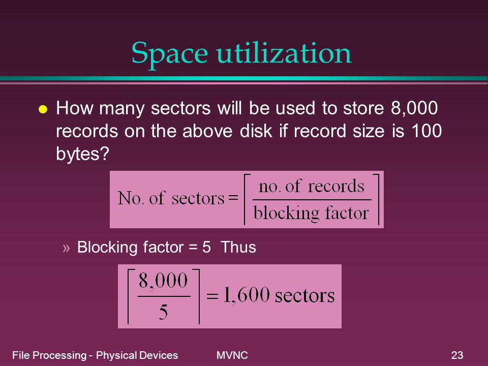 Space utilization How many sectors will be used to store 8,000 records on the above disk if record size is 100 bytes