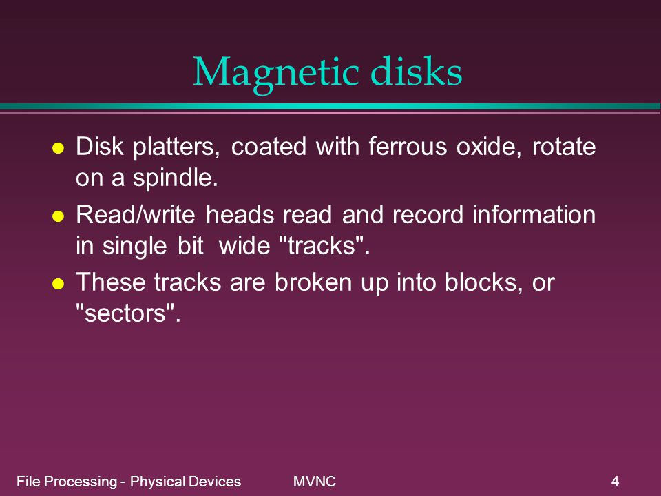 Magnetic disks Disk platters, coated with ferrous oxide, rotate on a spindle.