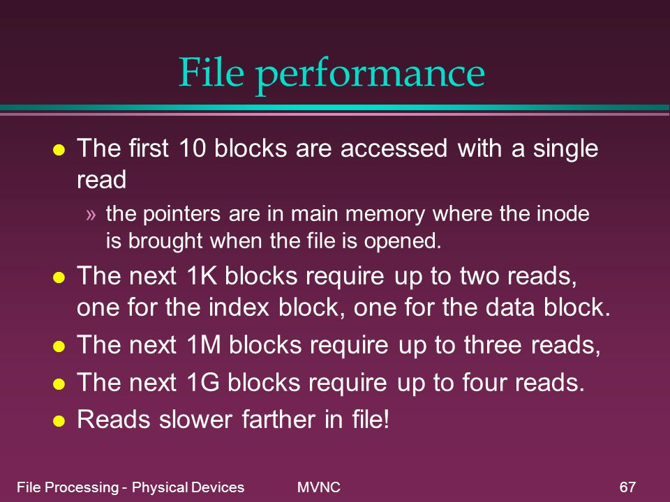 File performance The first 10 blocks are accessed with a single read