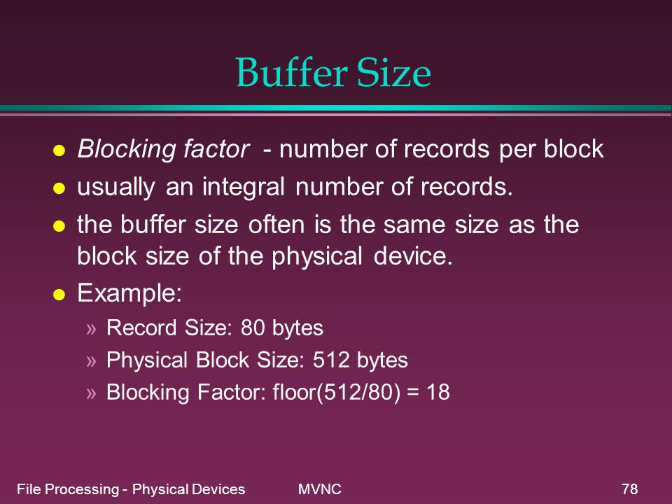 Buffer Size Blocking factor - number of records per block