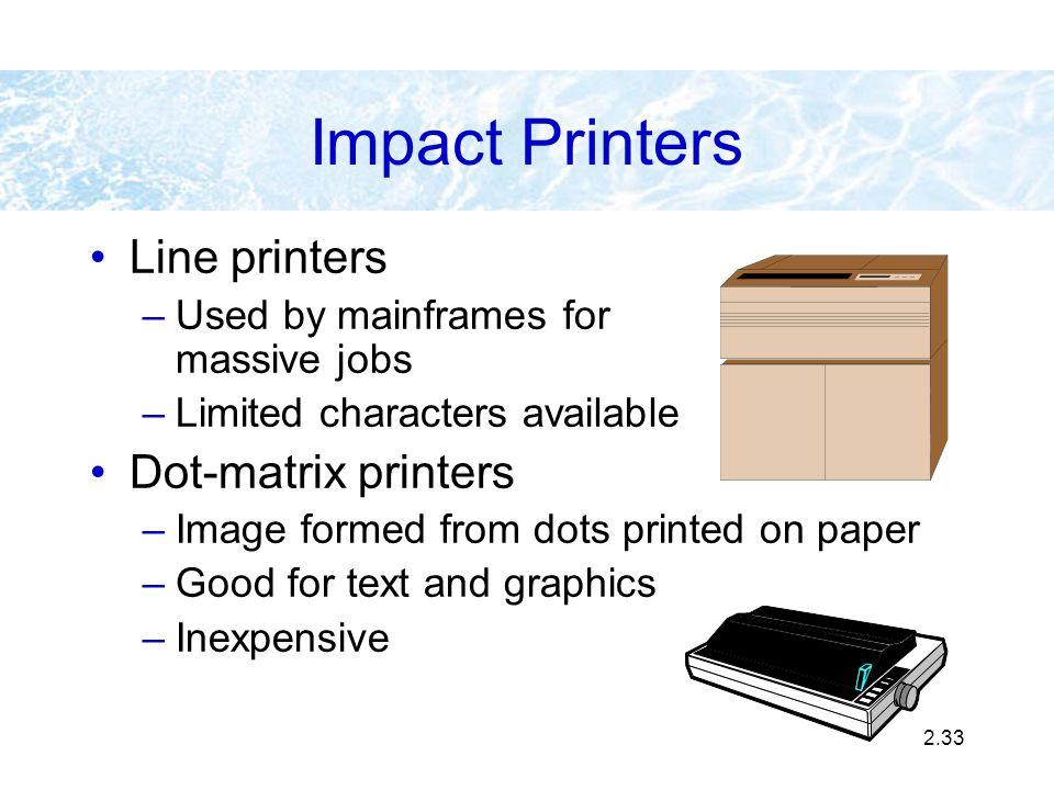 Impact Printers Line printers Dot-matrix printers
