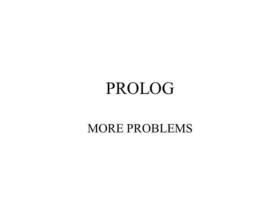 PROLOG MORE PROBLEMS