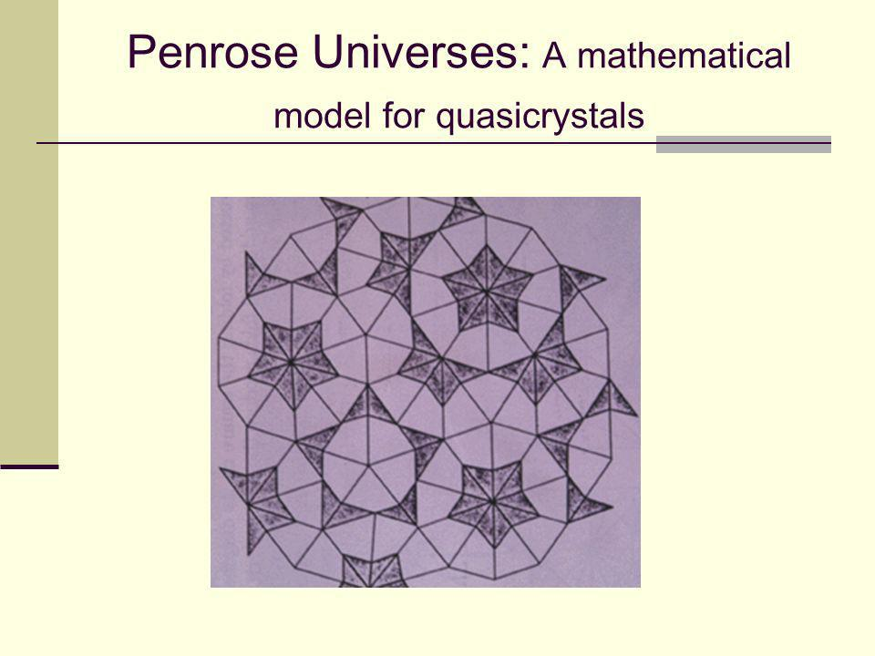Penrose Universes: A mathematical model for quasicrystals