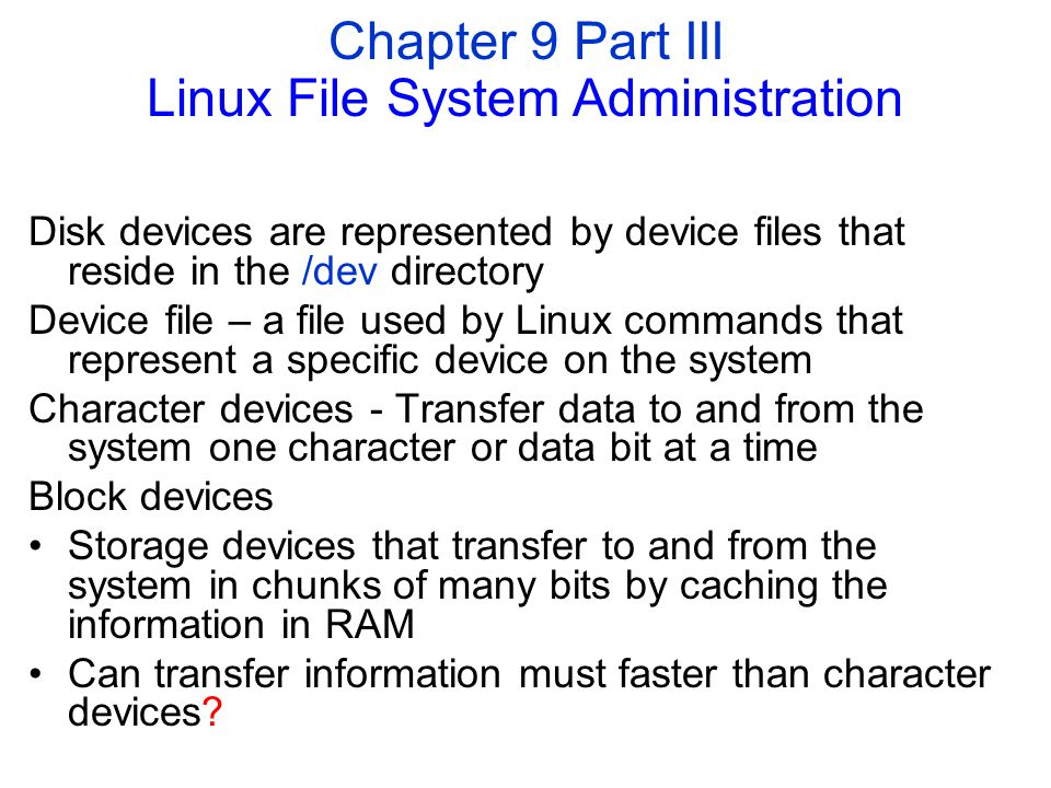 Chapter 9 Part III Linux File System Administration