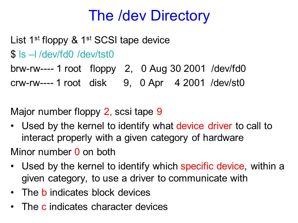The /dev Directory List 1st floppy & 1st SCSI tape device