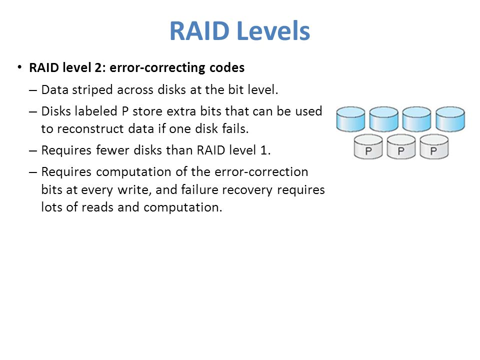 RAID Levels RAID level 2: error-correcting codes