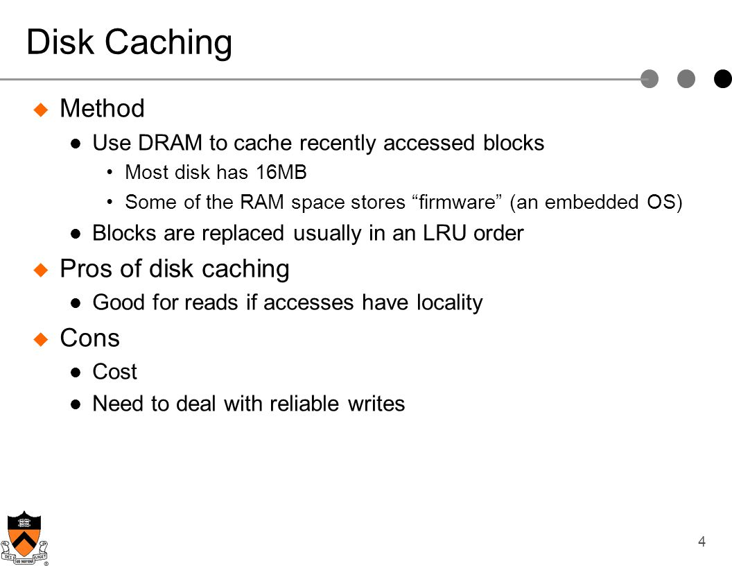Disk Caching Method Pros of disk caching Cons
