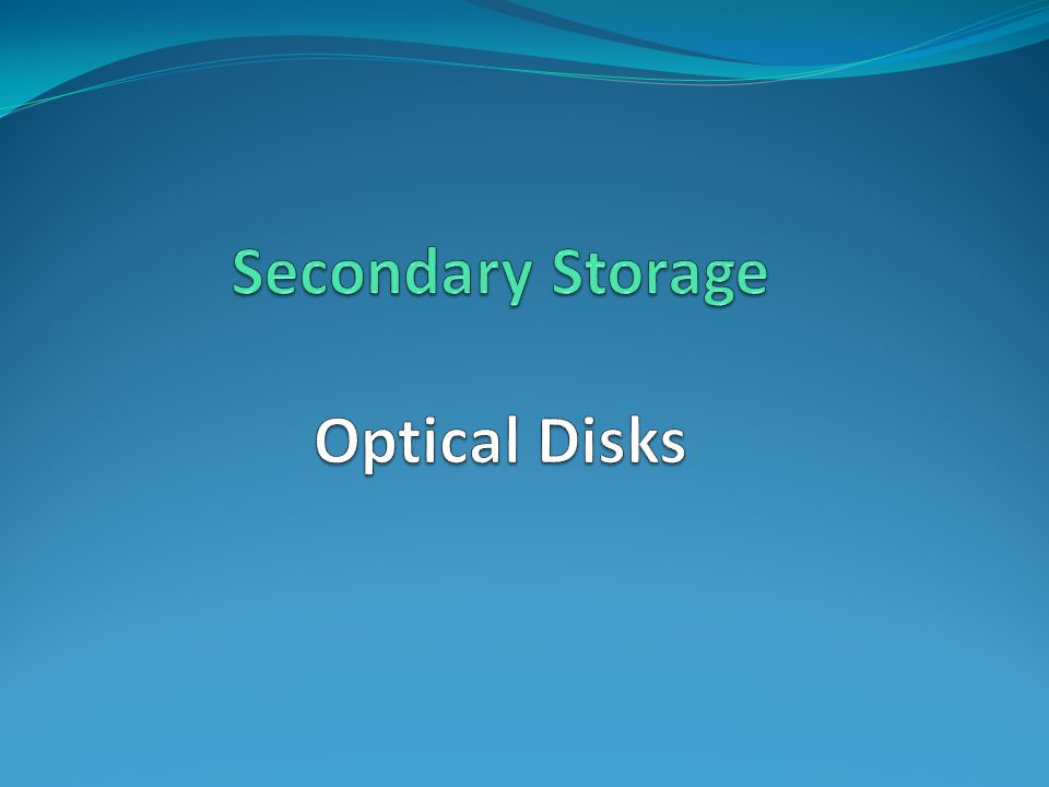 Secondary Storage Optical Disks