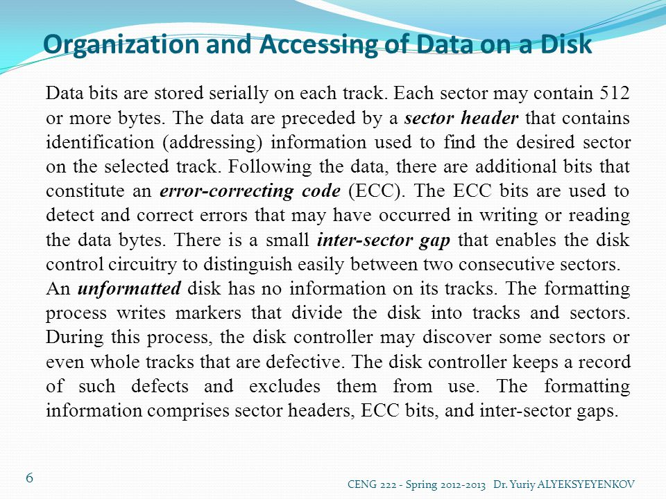 Organization and Accessing of Data on a Disk