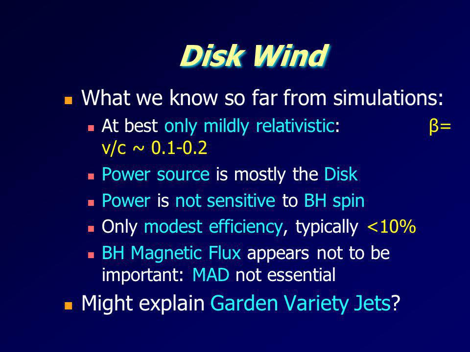 Disk Wind What we know so far from simulations: