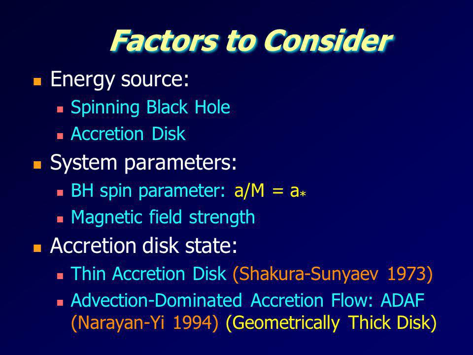 Factors to Consider Energy source: System parameters: