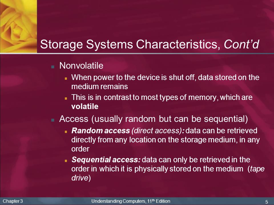 Storage Systems Characteristics, Cont'd