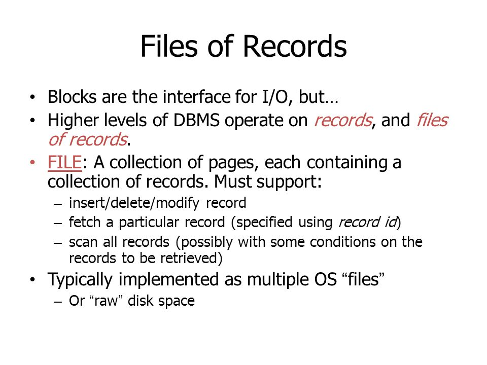 Files of Records Blocks are the interface for I/O, but…