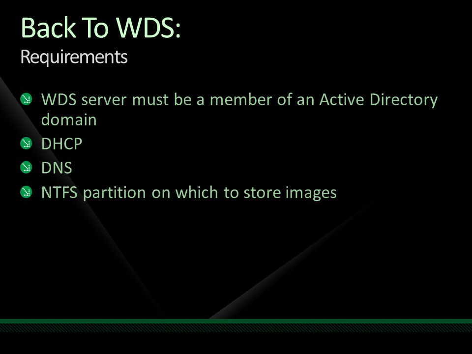 Back To WDS: Requirements