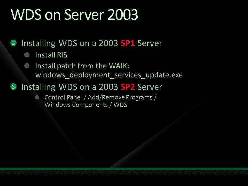 WDS on Server 2003 Installing WDS on a 2003 SP1 Server
