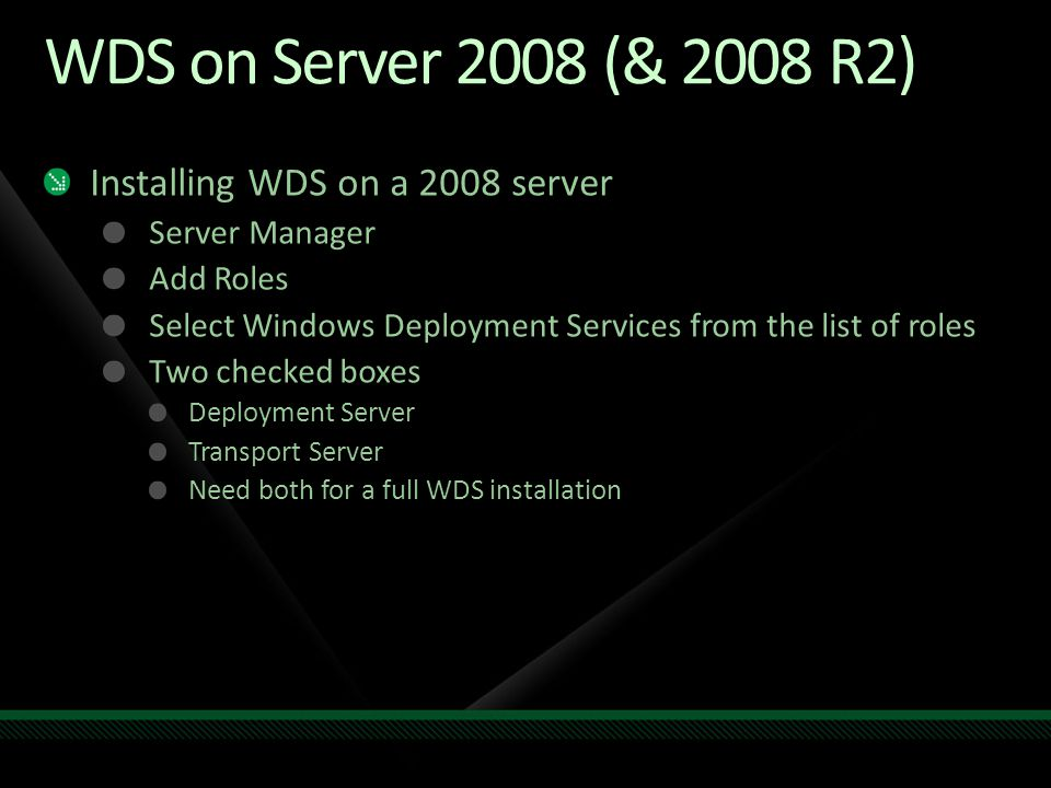 WDS on Server 2008 (& 2008 R2) Installing WDS on a 2008 server
