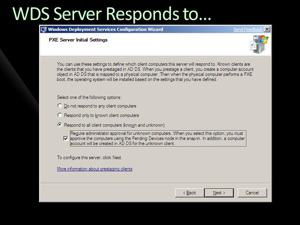 WDS Server Responds to…