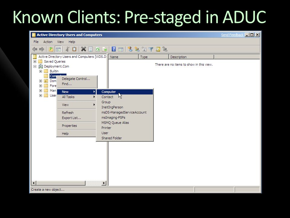 Known Clients: Pre-staged in ADUC