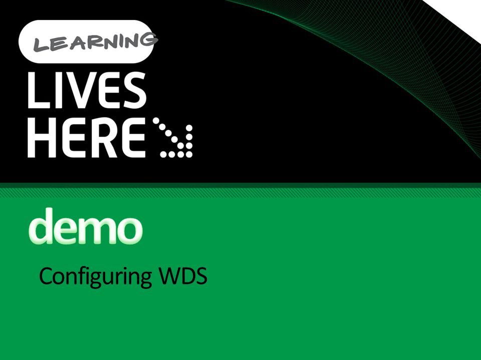 demo Configuring WDS 3/31/2017 10:50 PM