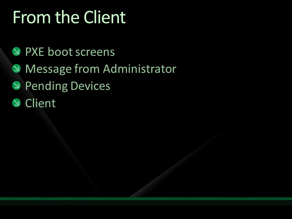 From the Client PXE boot screens Message from Administrator