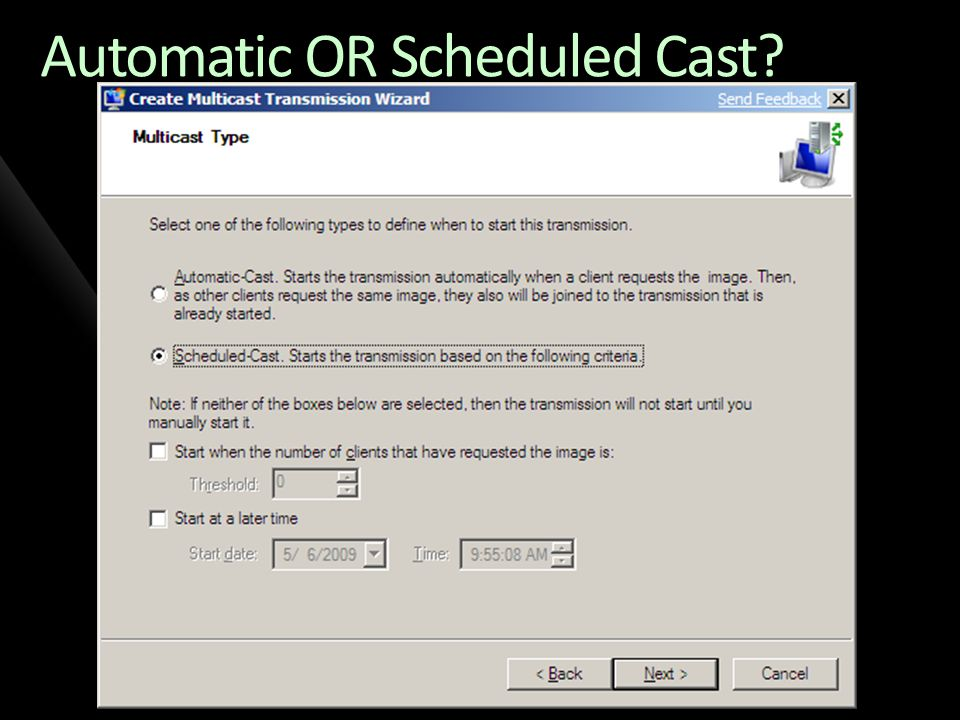 Automatic OR Scheduled Cast