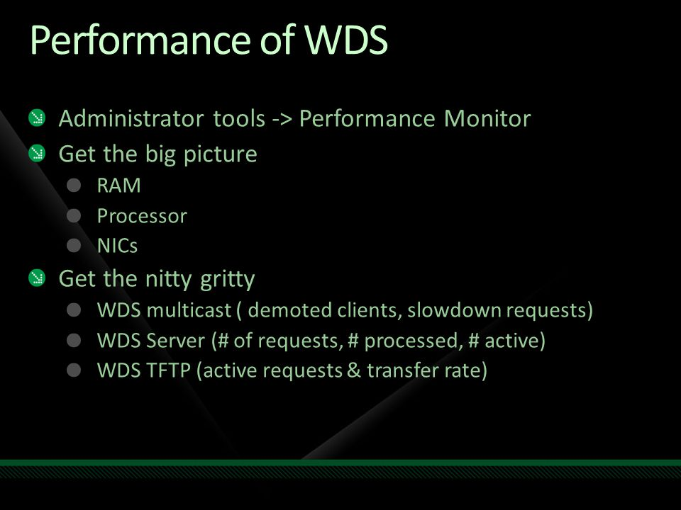 Performance of WDS Administrator tools -> Performance Monitor