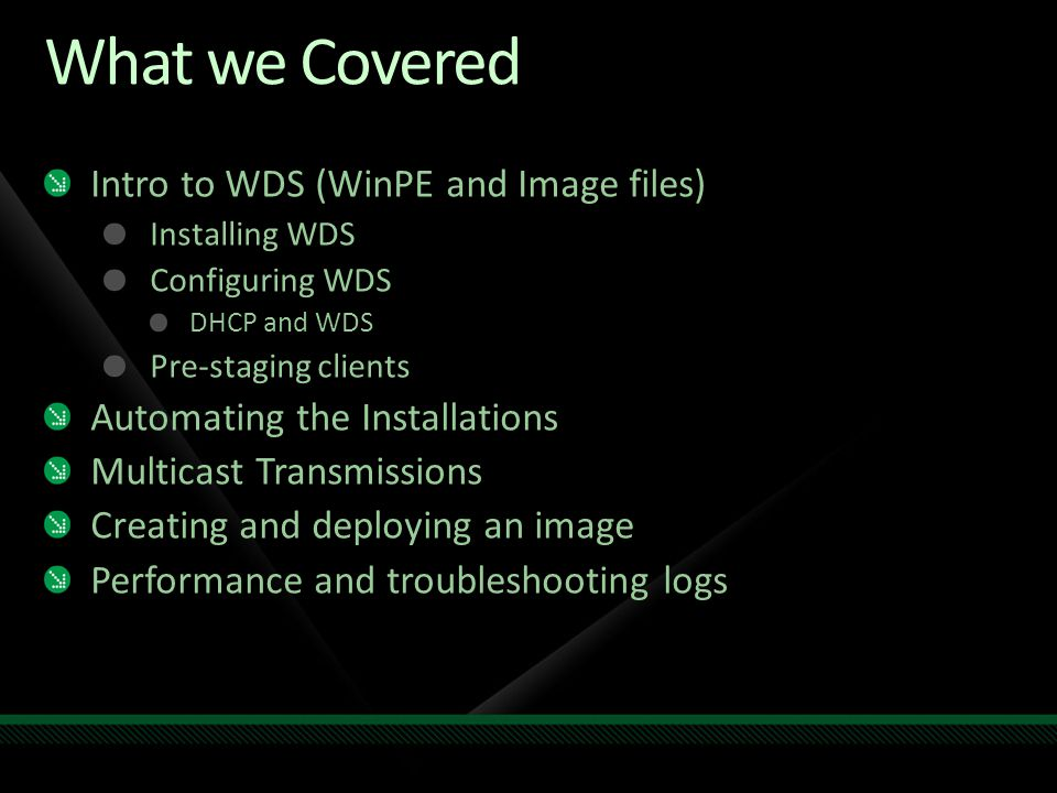 What we Covered Intro to WDS (WinPE and Image files)