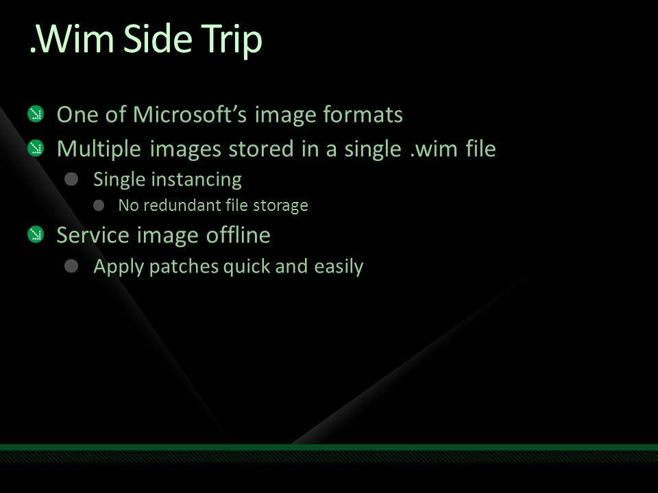 .Wim Side Trip One of Microsoft's image formats