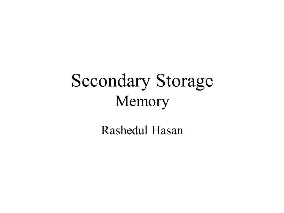Secondary Storage Memory