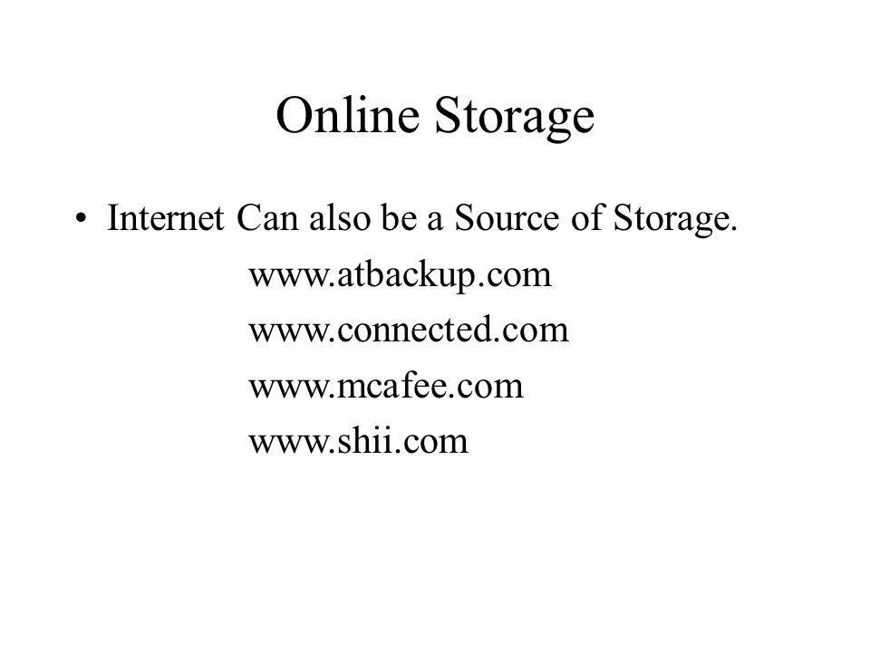 Online Storage Internet Can also be a Source of Storage.