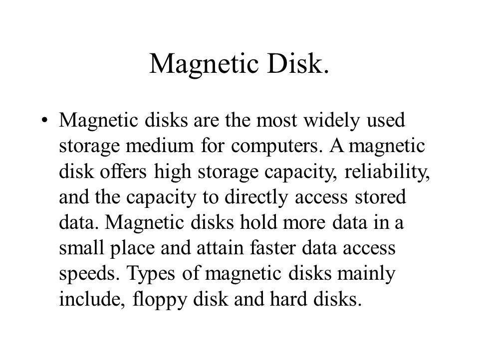 Magnetic Disk.