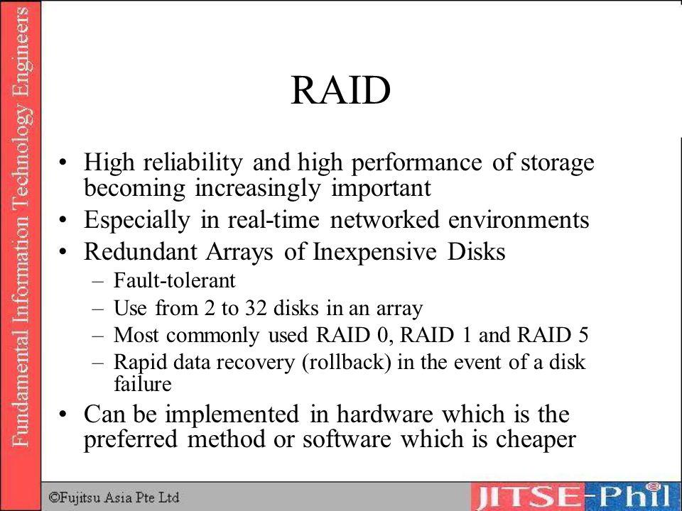 RAID High reliability and high performance of storage becoming increasingly important. Especially in real-time networked environments.