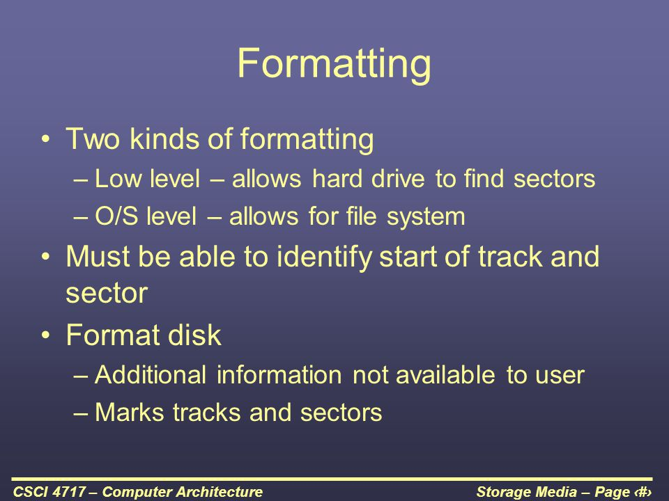 Formatting Two kinds of formatting