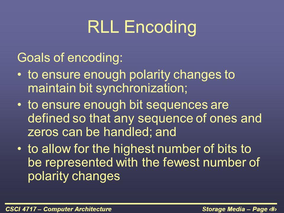 RLL Encoding Goals of encoding: