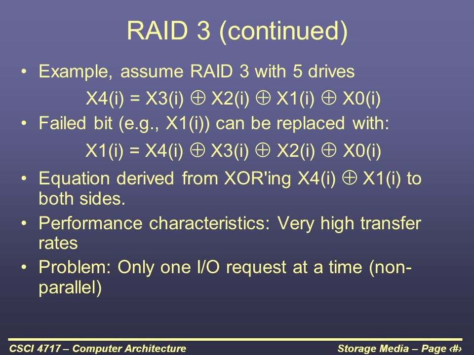 RAID 3 (continued) Example, assume RAID 3 with 5 drives