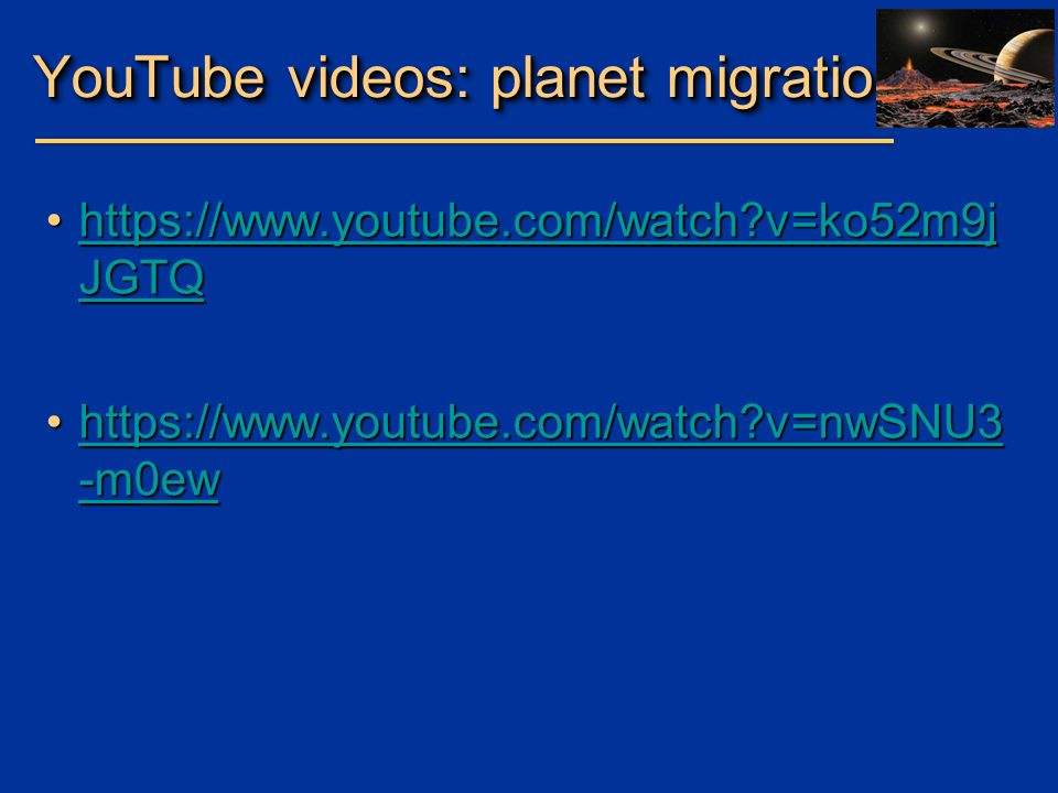 YouTube videos: planet migration
